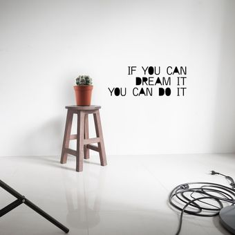 if you can dream it wallsticker  sort
